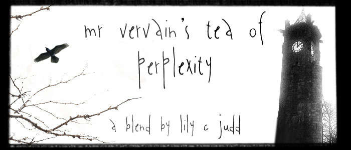 Mr Vervain's Tea of Perplexity